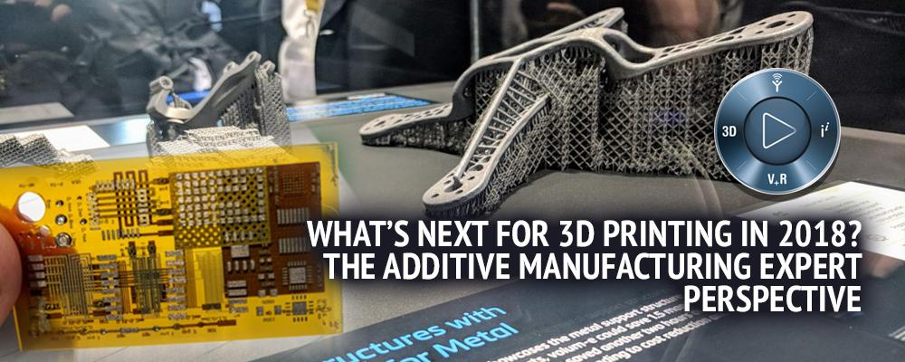 What's next for 3D printing in 2018?