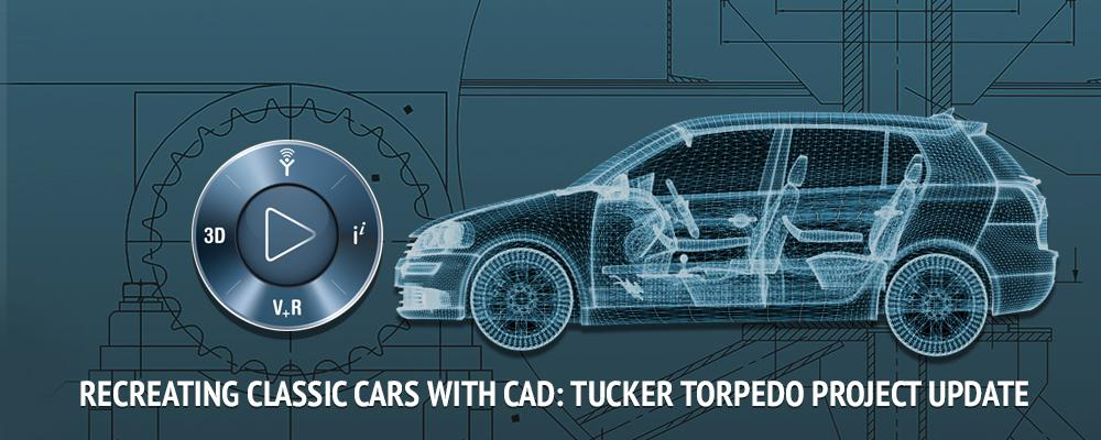 Recreating Classic Cars with CAD: Tucker Torpedo Project Update