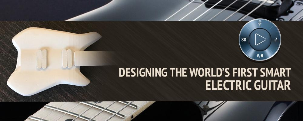 Designing the World's First Smart Electric Guitar