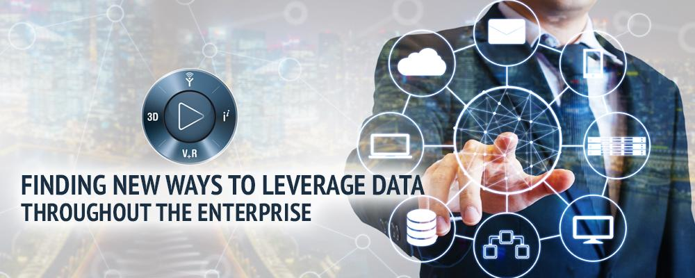 Finding New Ways to Leverage Data Throughout the Enterprise